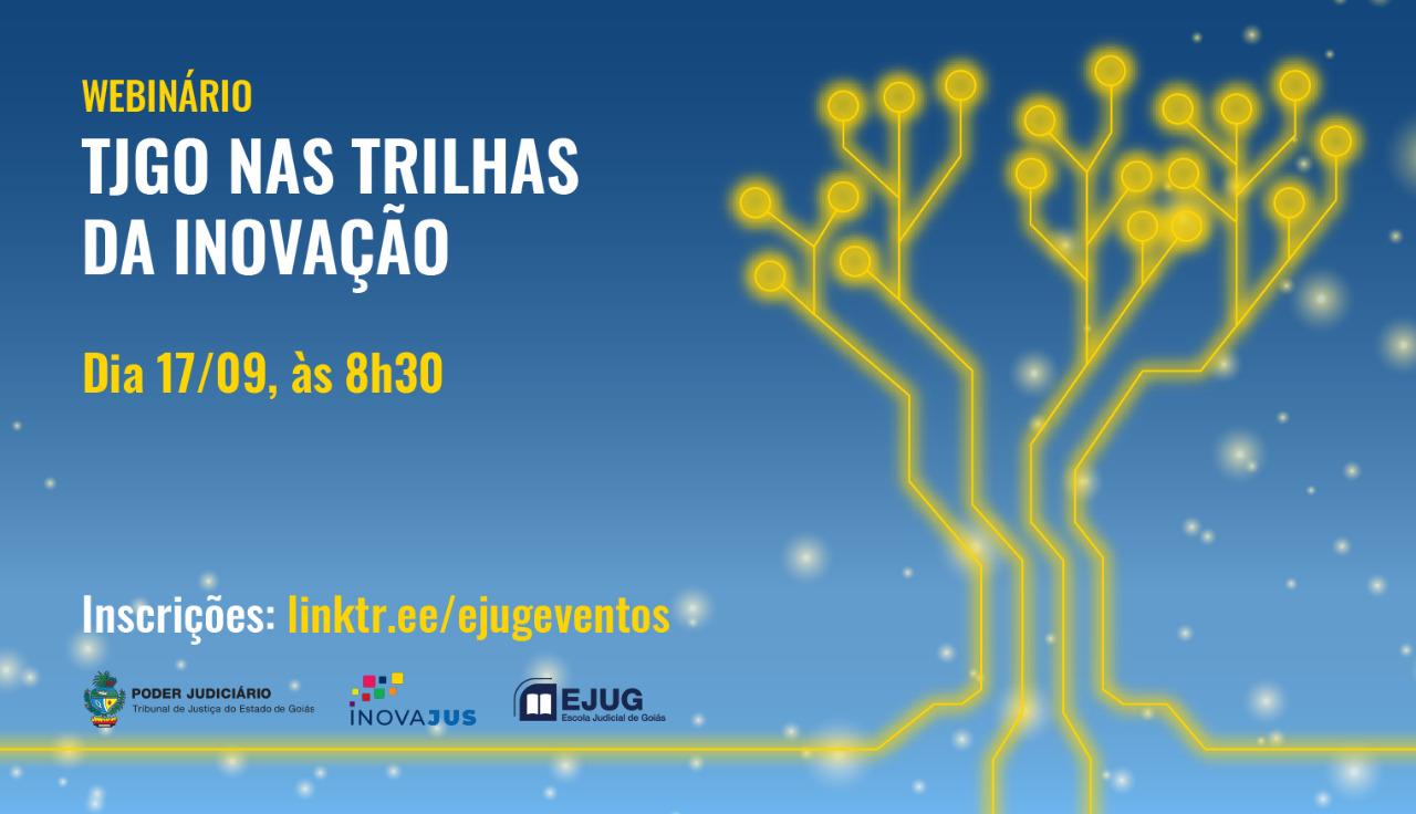 Inscrições abertas para evento do InovaJus do TJGO sobre inovação e estratégia institucional